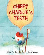 CHIRPY CHARLIE'S TEETH by Marta Zafrilla