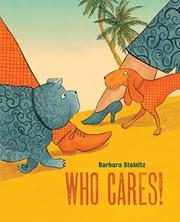 WHO CARES! by Barbara Steinitz