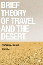A BRIEF THEORY OF TRAVEL AND THE DESERT by Cristian Crusat