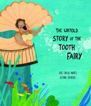 THE UNTOLD STORY OF THE TOOTH FAIRY  by José Carlos Andrés