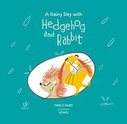 A RAINY DAY WITH HEDGEHOG AND RABBIT by Pablo  Albo