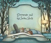 DORMOUSE AND HIS SEVEN BEDS by Susanna Isern