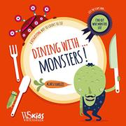 DINING WITH...MONSTERS! by Agnese Baruzzi