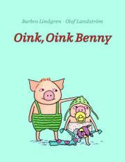 OINK, OINK BENNY by Barbro Lindgren