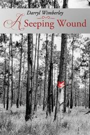 A SEEPING WOUND by Darryl Wimberley