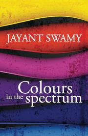COLOURS IN THE SPECTRUM by Jayant Swamy