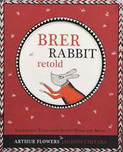 BRER RABBIT RETOLD by Arthur Flowers
