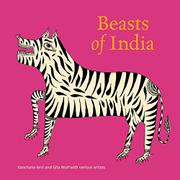 BEASTS OF INDIA by Kanchana Arni