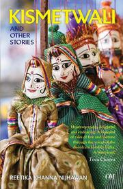 Kismetwali and Other Stories by Reetika Khanna Nijhawan