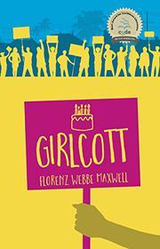 GIRLCOTT by Florenz Webbe  Maxwell