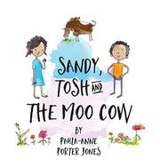 SANDY, TOSH AND THE MOO COW by Paula-Anne Porter Jones