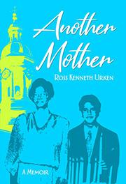ANOTHER MOTHER by Ross Kenneth Urken