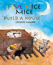 FIVE NICE MICE BUILD A HOUSE by Chisato Tashiro