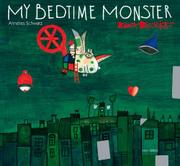 MY BEDTIME MONSTER by Annelies Schwarz