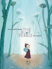 THE BLUE PEBBLE by Anne-Gaelle  Balpe