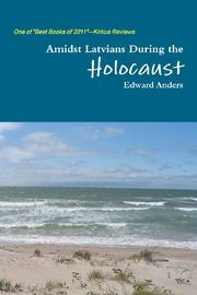 Book Cover for AMIDST LATVIANS DURING THE HOLOCAUST