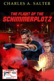 THE FLIGHT OF THE SCHIMMERPLOTZ Cover