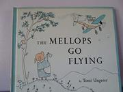 THE MELLOPS GO FLYING by Tomi Ungerer