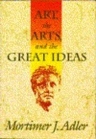 ART, THE ARTS, AND THE GREAT IDEAS
