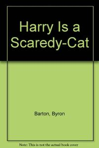 HARRY IS A SCAREDY-CAT