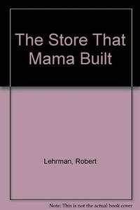 THE STORE THAT MAMA BUILT