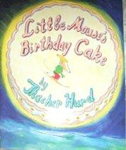 LITTLE MOUSE'S BIRTHDAY CAKE