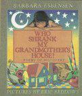 WHO SHRANK MY GRANDMOTHER'S HOUSE?