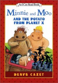 MINNIE AND MOO AND THE POTATO FROM PLANET X