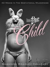 INTO THE CHILD