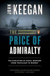 THE PRICE OF ADMIRALTY: The Evolution of Naval War