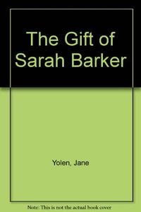 THE GIFT OF SARAH BARKER