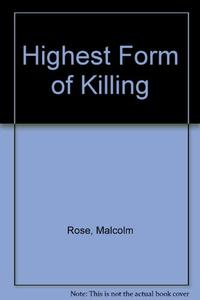THE HIGHEST FORM OF KILLING