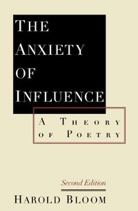 THE ANXIETY OF INFLUENCE