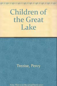 CHILDREN OF THE GREAT LAKE