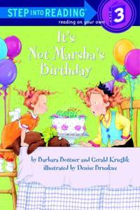 IT'S NOT MARSHA'S BIRTHDAY