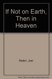 IF NOT ON EARTH, THEN IN HEAVEN