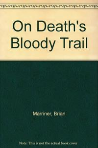 ON DEATH'S BLOODY TRAIL