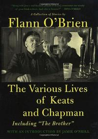 THE VARIOUS LIVES OF KEATS AND CHAPMAN (AND THE BROTHER)