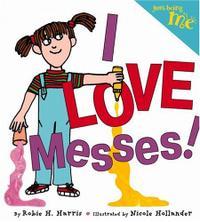 I LOVE MESSES!