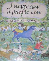 I NEVER SAW A PURPLE COW
