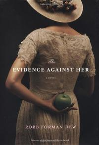 THE EVIDENCE AGAINST HER