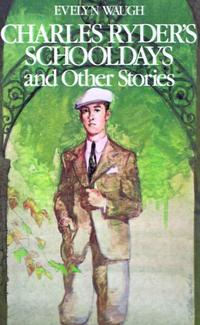 CHARLES RYDER'S SCHOOL DAYS AND OTHER STORIES
