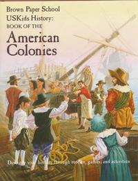 USKIDS HISTORY: BOOK OF THE AMERICAN COLONIES