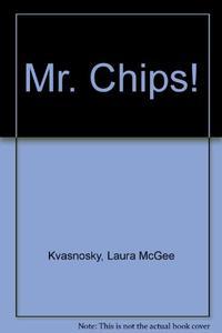 MR. CHIPS!