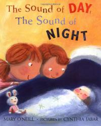 THE SOUND OF DAY, THE SOUND OF NIGHT