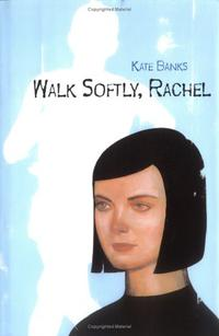 WALK SOFTLY, RACHEL