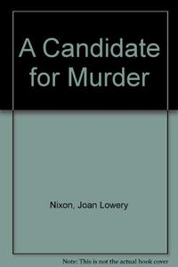 A CANDIDATE FOR MURDER