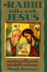 A RABBI TALKS WITH JESUS