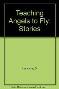 TEACHING ANGELS TO FLY