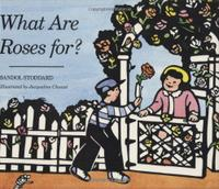 WHAT ARE ROSES FOR?